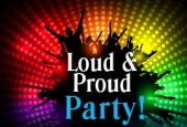 9th Annual Loud & Proud Party 2019